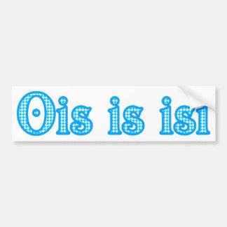 Ois is isi Bavaria Bavarian Bavarian Bavaria Bumper Sticker