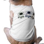 ¡Ojo del ojo del ojo! Camisetas De Mascota