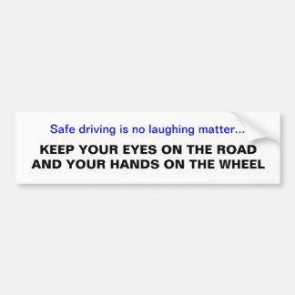 Ojos en el camino, manos en la rueda pegatina para auto