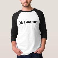 Ok Boomer Black on White T-Shirt