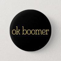 Ok Boomer. Button