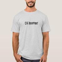 OK Boomer! T-Shirt