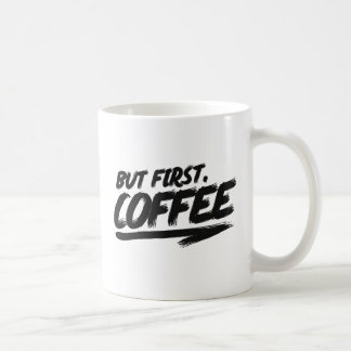 Ok But First Coffee Coffee Mug