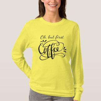 OK BUT FIRST COFFEE long sleeve shirt for women