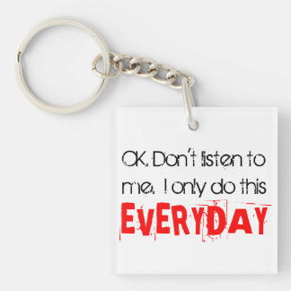 OK. Don't listen to me.  I only do this EVERYDAY Keychain