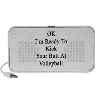 OK I'm Ready To Kick Your Butt At Volleyball Mini Speaker
