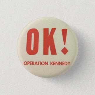 OK Operation Kennedy pinback Pinback Button
