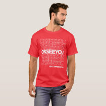 OK SEE YOU - Matthew Fleming T-Shirt
