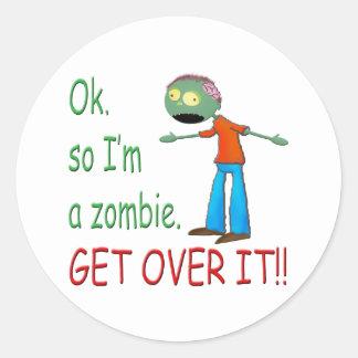 Ok, so I'm a Zombie... Get Over It!! (Boy) Classic Round Sticker
