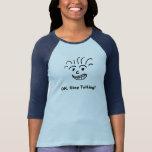 Ok. Stop Talking Ladies Raglan Shirt