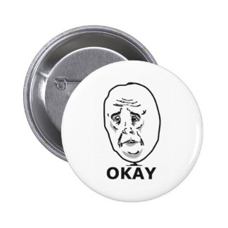 Okay Guy Meme Pinback Button