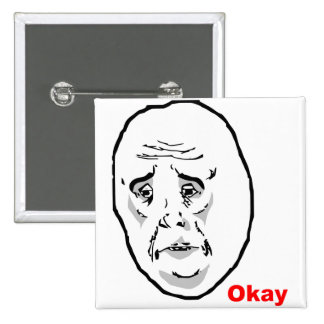 Okay Guy Rage Face Meme 2 Inch Square Button