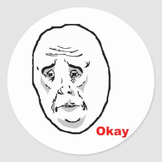 Okay Guy Rage Face Meme Round Sticker