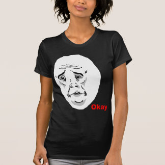 Okay Guy Rage Face Meme T-Shirt