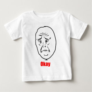 Okay - Meme Baby T-Shirt