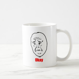 Okay - Meme Coffee Mug
