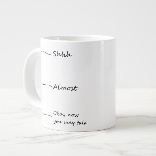 """""""Okay now you may talk"""" coffee mug. Large Coffee Mug"""