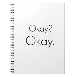 Okay? Okay. Spiral Notebook