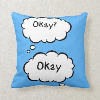 Okay? Okay Teen Pillow