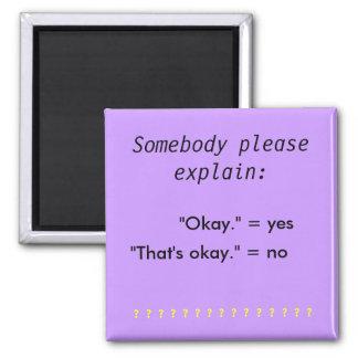 """Okay"" vs ""That's okay"" magnet"