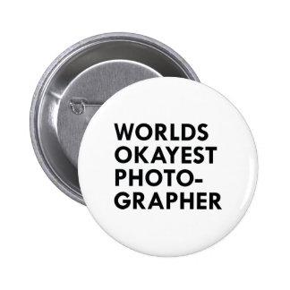 Okayest Photographer Pinback Button
