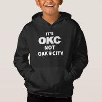 Oklahoma City, Its OKC not Oak City Hoodie