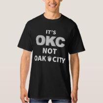 Oklahoma City, Its OKC not Oak City T-Shirt