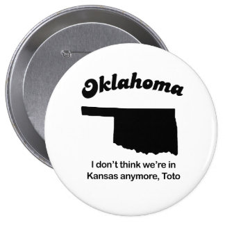 Oklahoma - I don't think we're in Kansas Pinback Buttons