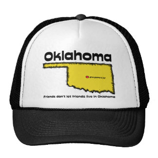 Oklahoma Motto Friends don t let friends live in Trucker Hat