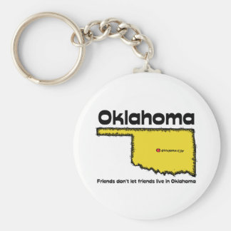 Oklahoma Motto ~ Friends don't let friends live in Basic Round Button Keychain