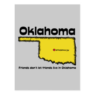 Oklahoma Motto ~ Friends don't let friends live in Postcard
