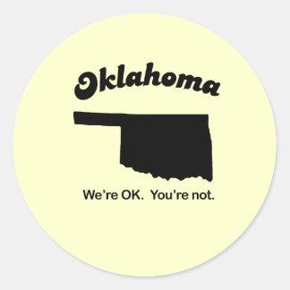 Oklahoma Motto - We're OK, You're not Classic Round Sticker