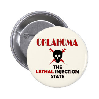 OKLAHOMA: The LETHAL Injection State Pinback Button