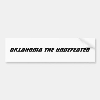 OKLAHOMA THE UNDEFEATED CAR BUMPER STICKER