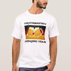 Oktoberfest Beer Party - Germany Drinking Team T-shirt at Zazzle