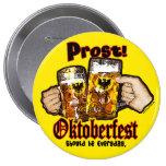Oktoberfest debe ser diario pin redondo de 4 pulgadas