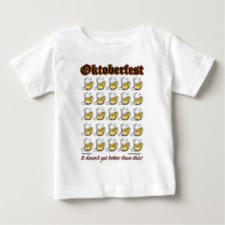Oktoberfest - Drinking Beer it doesnt get any bett Baby T-Shirt