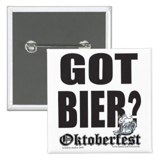 Oktoberfest Got Bier? Button