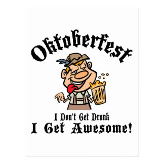 Oktoberfest I Don't Get Drunk I Get Awesome Postcard