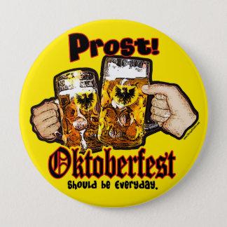 Oktoberfest should be Everyday. Button