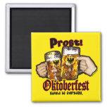 Oktoberfest should be Everyday. Fridge Magnets