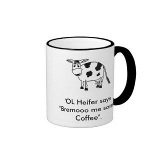 "'OL Heifer says ""Bremooo me some Coffee"". Ringer Coffee Mug"