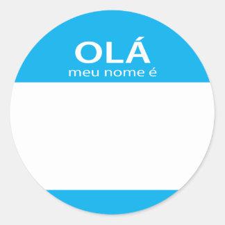 Ola Meu Nome E Portuguese hello name tag Round Stickers