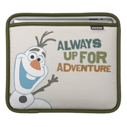 iPad Sleeve with Frozen's Olaf: Always Up for Adventure design