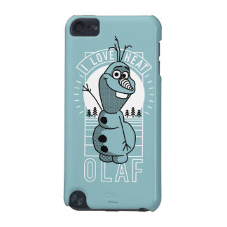 Olaf | I Love Heat iPod Touch (5th Generation) Cover