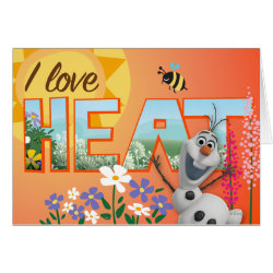 Greeting Card with Olaf: I Love Heat design