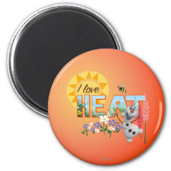 Round Magnet with Olaf: I Love Heat design