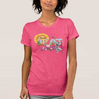Olaf   I Love the Heat and Sunshine T-Shirt