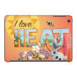 Olaf I Love the Heat iPad Mini Retina Covers