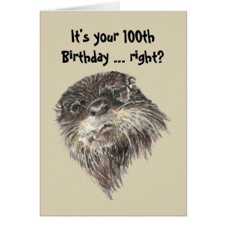 Old Age 100th Birthday Humor & Cute Otter Animal Greeting Card